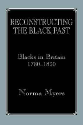 Reconstructing the Black Past: Blacks in Britain c.1780-1830
