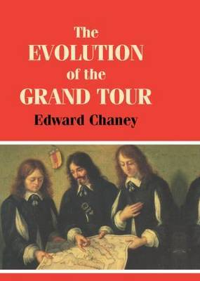 The Evolution of the Grand Tour: Anglo-Italian Cultural Relations Since the Renaissance