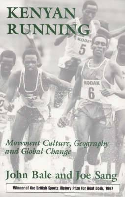 Kenyan Running: Movement Culture, Geography, and Global Change