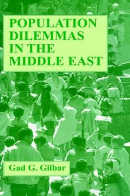 Population Dilemmas in the Middle East: Essays in Political Demography and Economy