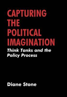 Capturing the Political Imagination: Think Tanks and the Policy Processes