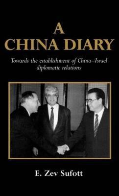 A China Diary: Towards the Establishment of China-Israel Diplomatic Relations