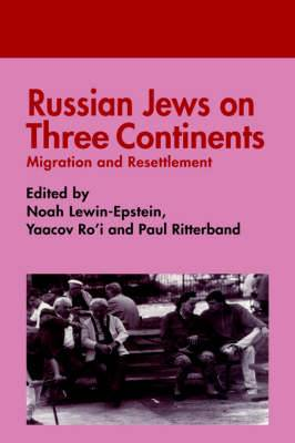 Russian Jews on Three Continents: Migration and Resettlement