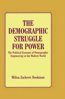 The Demographic Struggle for Power: The Political Economy of Demographic Engineering in the Modern World