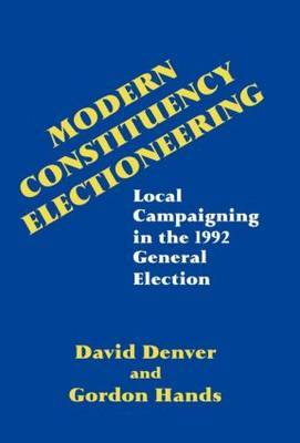 Modern Constituency Electioneering: Local Campaigning in the 1992 General Election
