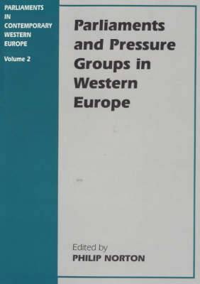 Parliaments and Pressure Groups in Western Europe: Vol. 2