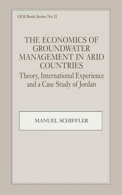 The Economics of Groundwater Management in Arid Countries: Theory, International Experience and a Case Study in Jordan