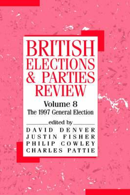 British Elections and Parties Review: The General Election of 1997: v. 8: The General Election of 1997