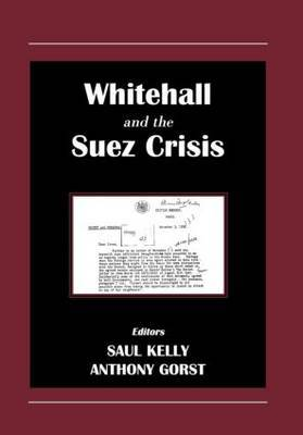 Whitehall and the Suez Crisis