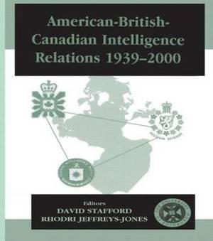 American-British-Canadian Intelligence Relations, 1939-2000