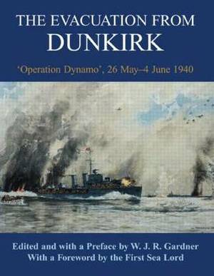 The Evacuation from Dunkirk: 'Operation Dynamo', 26 May-June 1940