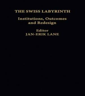 The Swiss Labyrinth: Institutions, Outcomes and Redesign