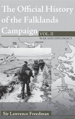 The Official History of the Falklands Campaign: War and Diplomacy: Volume 2