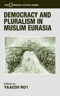 Democracy and Pluralism in Muslim Eurasia