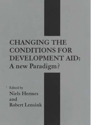 Changing the Conditions for Development Aid: A New Paradigm?