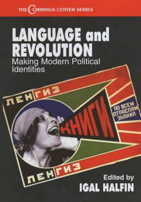 Language and Revolution: Making Modern Political Identities