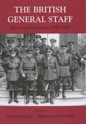 The British General Staff: Reform and Innovation
