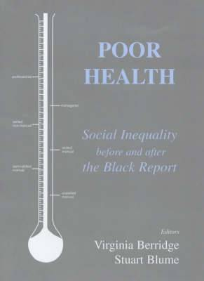 Poor Health: Social Inequality Before and After the Black Report