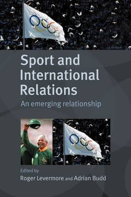 Sport and International Relations: An Emerging Relationship