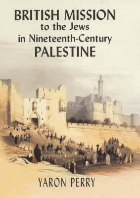 British Mission to the Jews in Nineteenth-Century Palestine