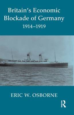 Britain's Economic Blockade of Germany, 1914-1919