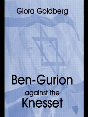 Ben-Gurion against the Knesset