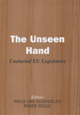 The Unseen Hand: Unelected EU Legislators