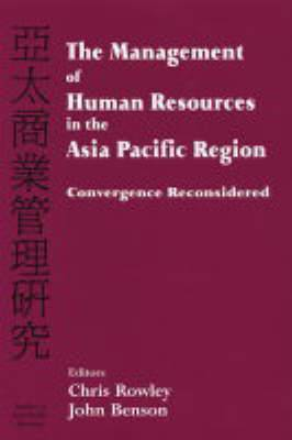 The Management of Human Resources in the Asia Pacific Region: Convergence Revisited