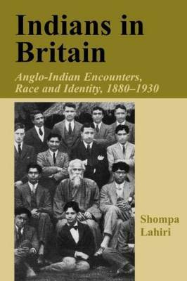 Indians in Britain: Anglo-Indian Encounters, Race, and Identity, 1880-1930