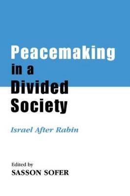 Peacemaking in a Divided Society: Israel After Rabin