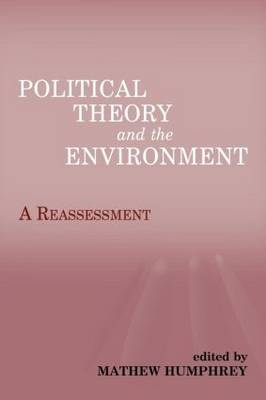 Political Theory and the Environment: A Reassessment