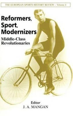 Reformers, Sport, Modernizers: Middle Class Revolutionaries