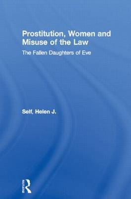 Prostitution, Women and Misuse of the Law: The Fallen Daughters of Eve