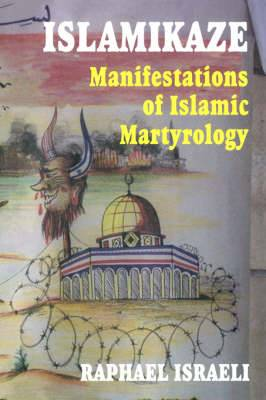 Islamikaze: Manifestations of Islamic Martyrology