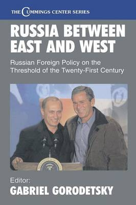 Russia Between East and West: Russian Foreign Policy on the Threshhold of the Twenty-First Century