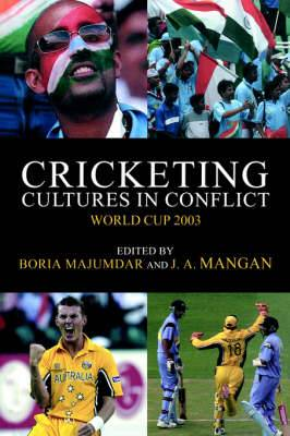 Cricketing Cultures in Conflict: Cricketing World Cup 2003