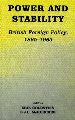 Power & Stability: British Foreign Policy, 1865-1965