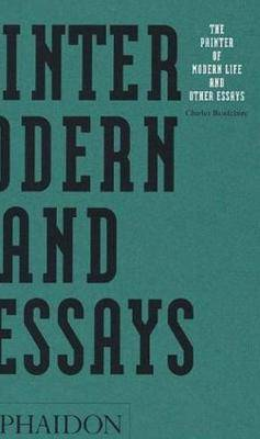 The Painter of Modern Life and Other Essays