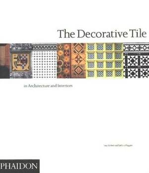 The Decorative Tile in Architecture and Interiors