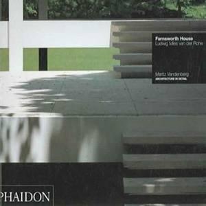 Farnsworth House: Ludwig Mies van der Rohe