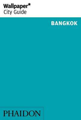 Wallpaper* City Guide Bangkok: 2014
