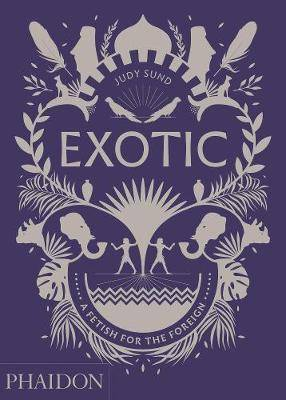 Exotic: A Fetish for the Foreign