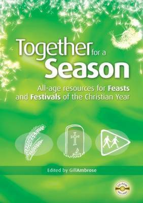 Together for a Season: All-Age Resources for the Feasts and Festivals of the Christian Year