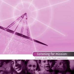 Listening for Mission: Mission Audit for Fresh Expressions