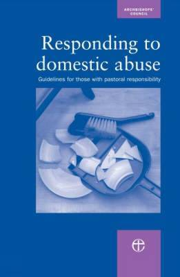 Responding to Domestic Abuse: Guidelines for Those with Pastoral Responsibilities