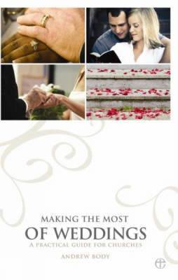 Making the Most of Weddings: A Practical Guide for Churches