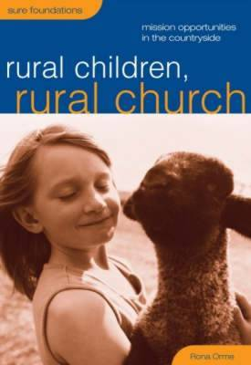 Rural Children, Rural Church: Mission Oportunities in the Countryside