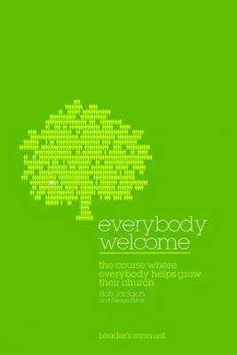 Everybody Welcome: The Course Where Everybody Helps Grow Their Church