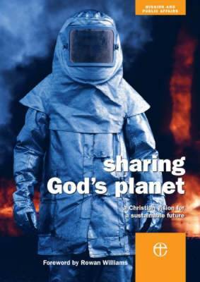 Sharing God's Planet: A Christian Vision for a Sustainable Future