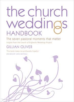 The Church Weddings Handbook: The Seven Pastoral Moments That Matter